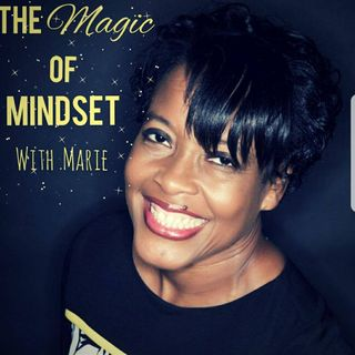 The Magic of Mindset with Marie