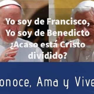 Episodio 168: 😡  Soy de Francisco, Soy de Benedicto 👊 ¿Acaso Cristo está dividido?  🤔