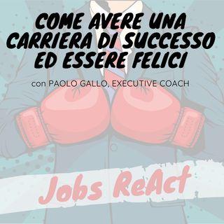 JR 30 | Come avere una carriera di successo ed essere felici - con Paolo Gallo