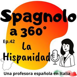 Ep. 42 La Hispanidad