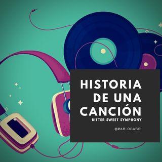 Ep3. Historia De Una Canción (Bitter Sweet Symphony- The Verve)