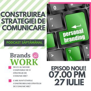 Care sunt etapele construirii unei strategii de comunicare? S1E015