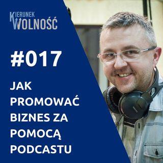 KW017: Jak promować własny biznes za pomocą podcastu - Marek Jankowski (część 1 z 2)