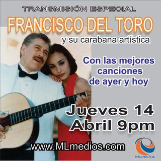 ESPECIAL MLMEDIOS FRANCISCO DEL TORO Y SU CARABANA ARTÍSTICA