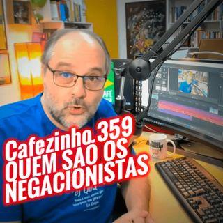 Cafezinho-359 - Quem são os negacionistas