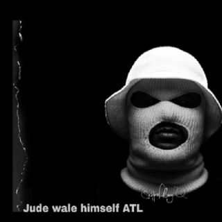 Jude wale himself ATL- I AM A GANGSTER
