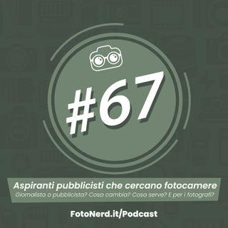 ep.67: Aspiranti pubblicisti che cercano fotocamere