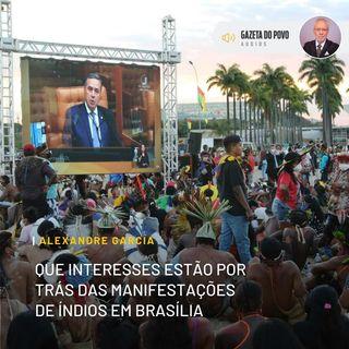 Que interesses estão por trás da manifestações de índios em Brasília
