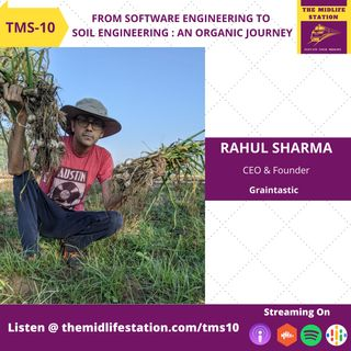 From Software Engineer to Soil Engineer, An Organic Journey with Rahul Sharma:TMS10