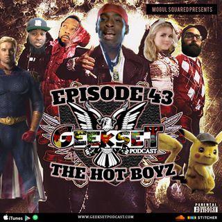 Geekset Episode 43: The Hot Boyz