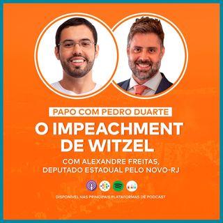 EP17 - O IMPEACHMENT DE WITZEL! - Com Alexandre Freitas