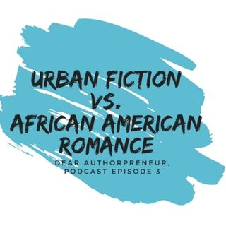 Urban Fiction vs. African American Romance