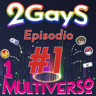 EP1 - 2 Gays 1  Multiverso