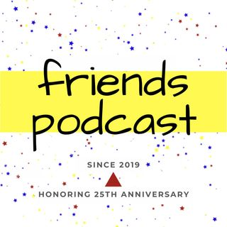 Intro - friends podcast