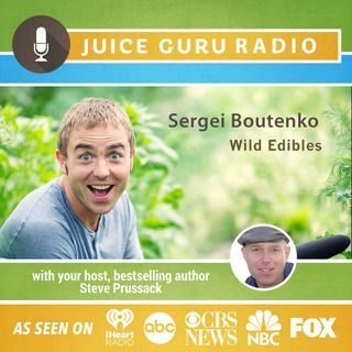 ep. 20: Wild Edibles with Sergei Boutenko