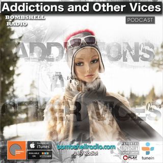 Addictions and Other Vices 666 - Bombshell Radio