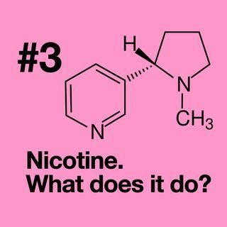 Episode 3: Nicotine