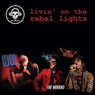 Kill_mR_DJ - Livin' On The Rebel Lights (Billy Idol VS The Weeknd VS Aerosmith)