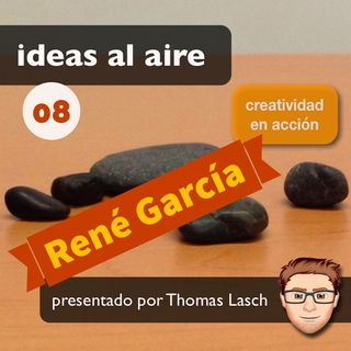 Ideas 008: René García - Trascendiendo a Vegeta