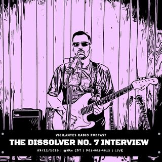 The Dissolver No. 7 Interview.