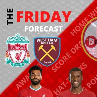 LFC V WEST HAM | Friday Forecast