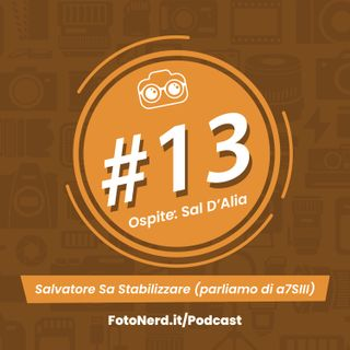 ep.13: Salvatore Sa Stabilizzare - Ospite: Sal D'Alia