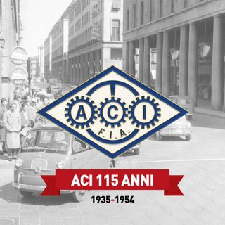 "ACI 115 episodio #2 ""1935 - 1954"""
