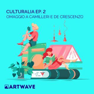 CULTURALIA EP.2 - OMAGGIO A CAMILLERI E DE CRESCENZO