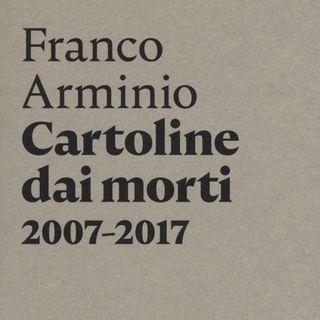 """Franco Arminio """"Cartoline dai morti  2007-2017"""""""