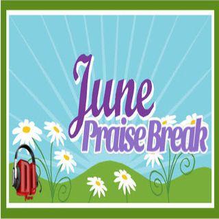 June Praise Break 2021