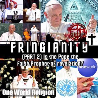 Ep,60 (PART 2) Is the pope the false prophet of revelation?