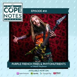 Purple French Fries & Phytonutrients w/ Mark Heylmun