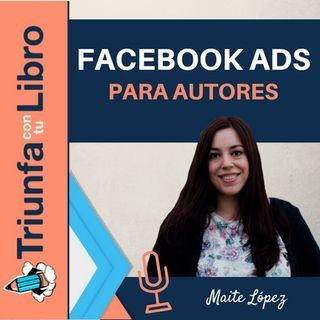 Facebook Ads para autores con Maite López.
