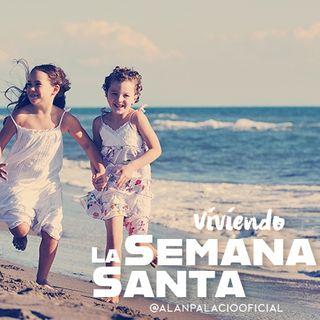 #ViviendoLaSemanaSanta | @AlanPalacioOficial