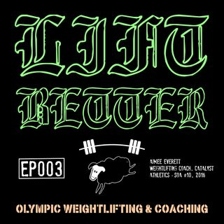 Lift Better Olympic Weightlifting 003 - Aimee Everett, Catalyst Athletics