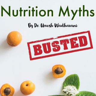 Nutrition Myths Busted by Dr. Umesh Wadhavani