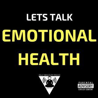 Episode 371 - Emotional Health - Self Mastery Radio with Robbie Cornelius