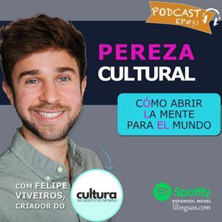 EP#51 - Pereza Cultural