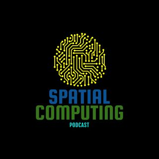 Spatial Computing Podcast