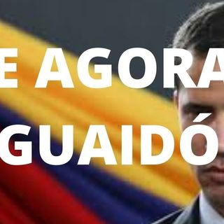 E agora, Guaidó?