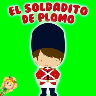 154. EL VALIENTE SOLDADITO DE PLOMO. Cuentos infantiles de Hada de Fresa