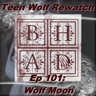 TEEN WOLF REWATCH 101 - The Wolf Moon