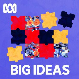 Big Ideas - ABC RN