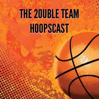 The 2ouble Team Hoopscast