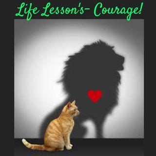 #LifeLessons-Courage!