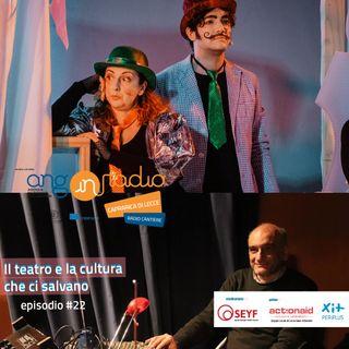 Puglia - Radio Cantiere - #22 - Il teatro e la cultura che ci salvano