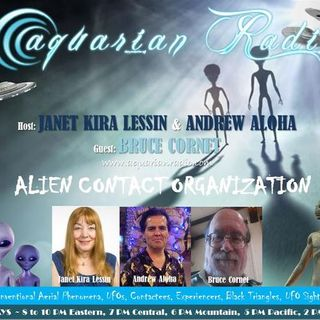 Bruce Cornet~ 07/25/19~Alien Contact Organization~Janet Kira Lessin &Andrew Aloha