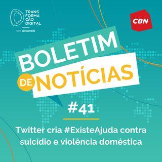 Transformação Digital CBN - Boletim de Notícias #41 - Twitter cria #ExisteAjuda contra suicídio e violência doméstica
