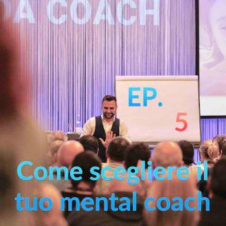 005   Coaching Podcast    Come scegliere il tuo mental coach
