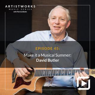 Make it a Musical Summer: David Butler